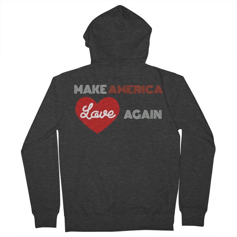 Make America Love Again Men's French Terry Zip-Up Hoody by Sam Shain's Artist Shop
