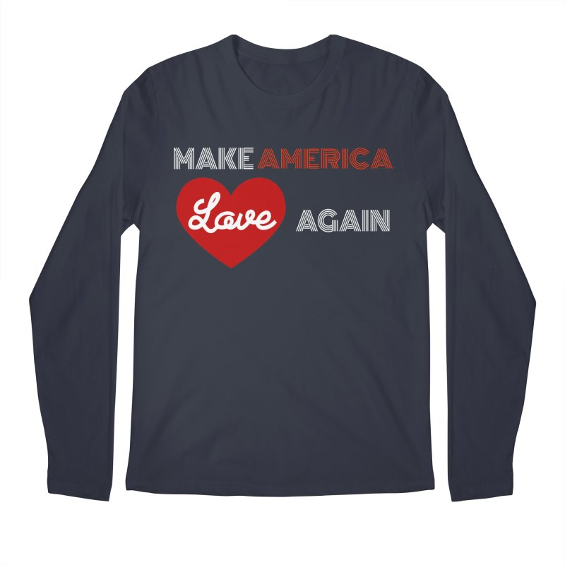 Make America Love Again Men's Regular Longsleeve T-Shirt by Sam Shain's Artist Shop