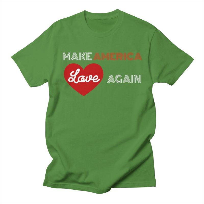 Make America Love Again Women's Regular Unisex T-Shirt by Sam Shain's Artist Shop