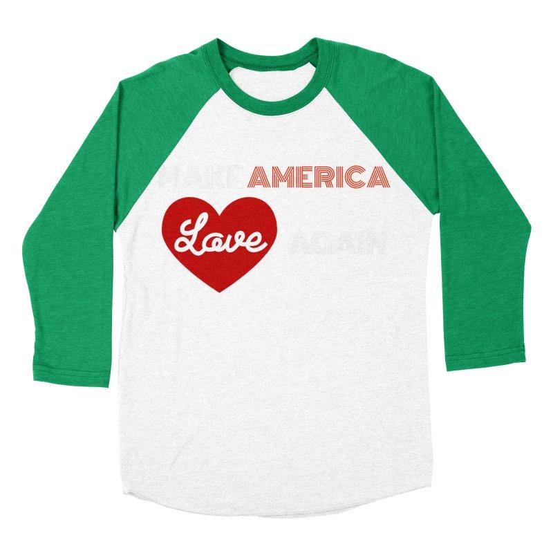 Make America Love Again Women's Baseball Triblend Longsleeve T-Shirt by Sam Shain's Artist Shop