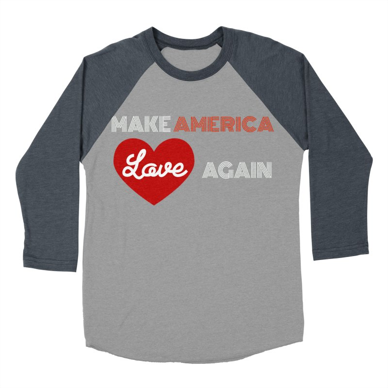 Make America Love Again Men's Baseball Triblend Longsleeve T-Shirt by Sam Shain's Artist Shop