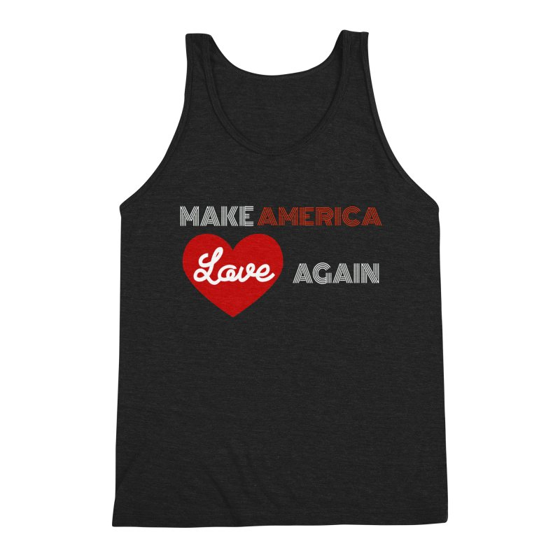 Make America Love Again Men's Tank by Sam Shain's Artist Shop