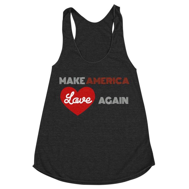 Make America Love Again Women's Racerback Triblend Tank by Sam Shain's Artist Shop