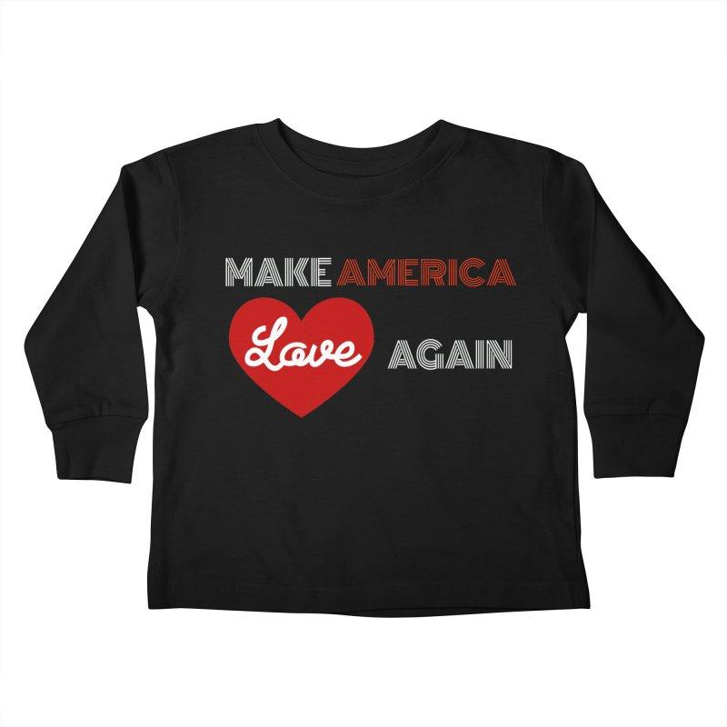 Make America Love Again Kids Toddler Longsleeve T-Shirt by Sam Shain's Artist Shop