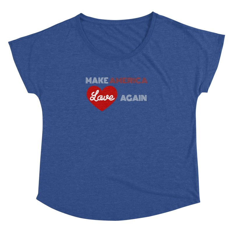 Make America Love Again Women's Dolman Scoop Neck by Sam Shain's Artist Shop