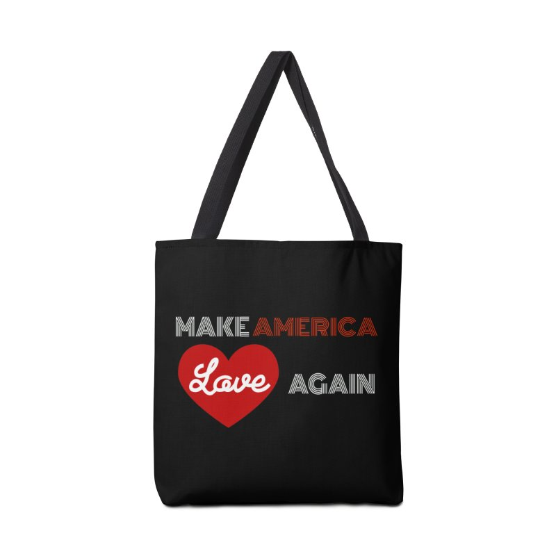 Make America Love Again Accessories Tote Bag Bag by Sam Shain's Artist Shop