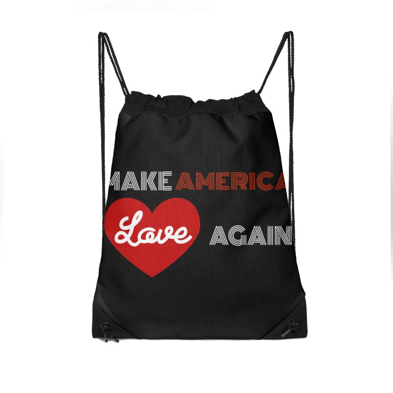 Make America Love Again Accessories Drawstring Bag Bag by Sam Shain's Artist Shop