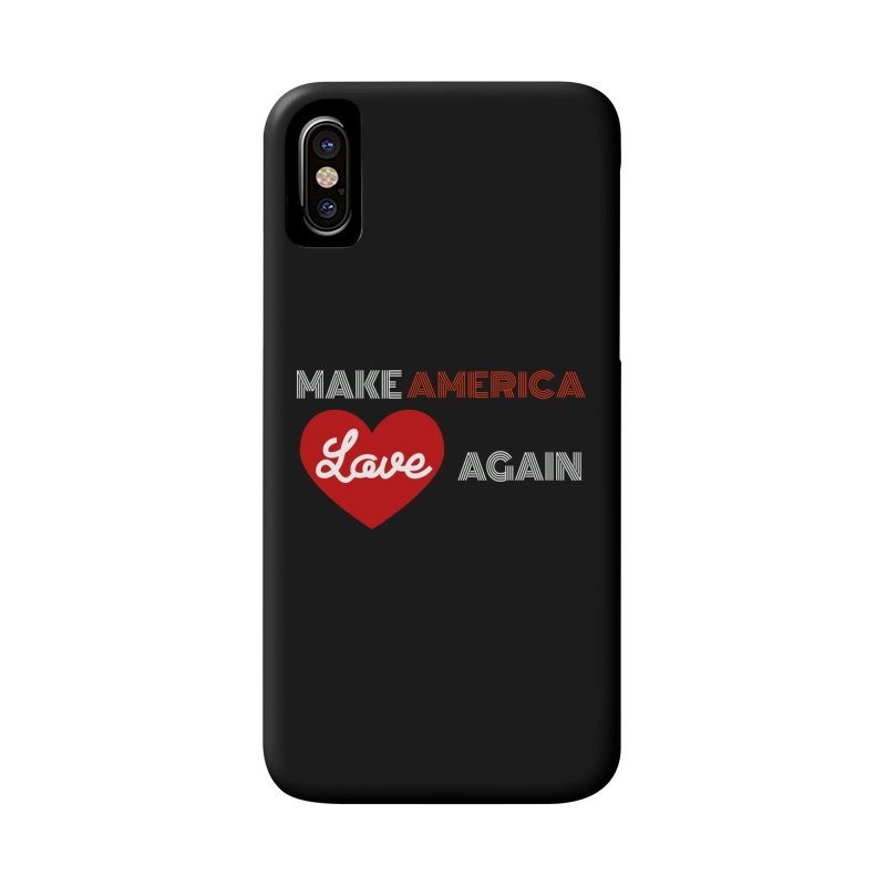 Make America Love Again Accessories Phone Case by Sam Shain's Artist Shop