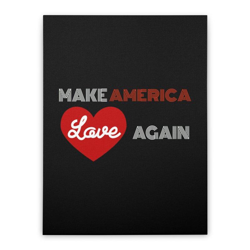 Make America Love Again Home Stretched Canvas by Sam Shain's Artist Shop