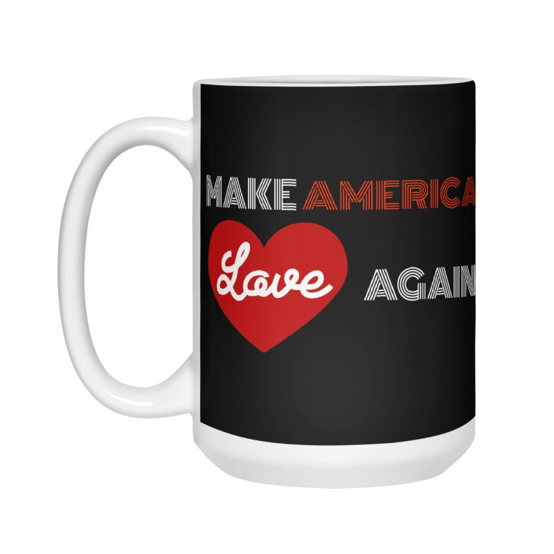 Make America Love Again Accessories Mug by Sam Shain's Artist Shop
