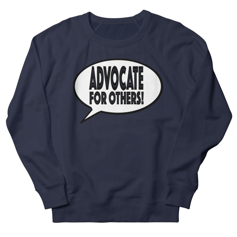 Advocate Women's French Terry Sweatshirt by Sam Shain's Artist Shop