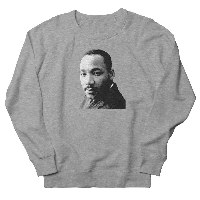 MLK Women's French Terry Sweatshirt by Sam Shain's Artist Shop