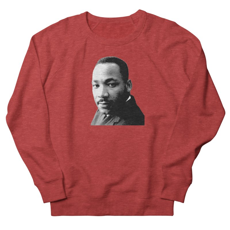 MLK Women's French Terry Sweatshirt by Sam Shain's Artist Shop