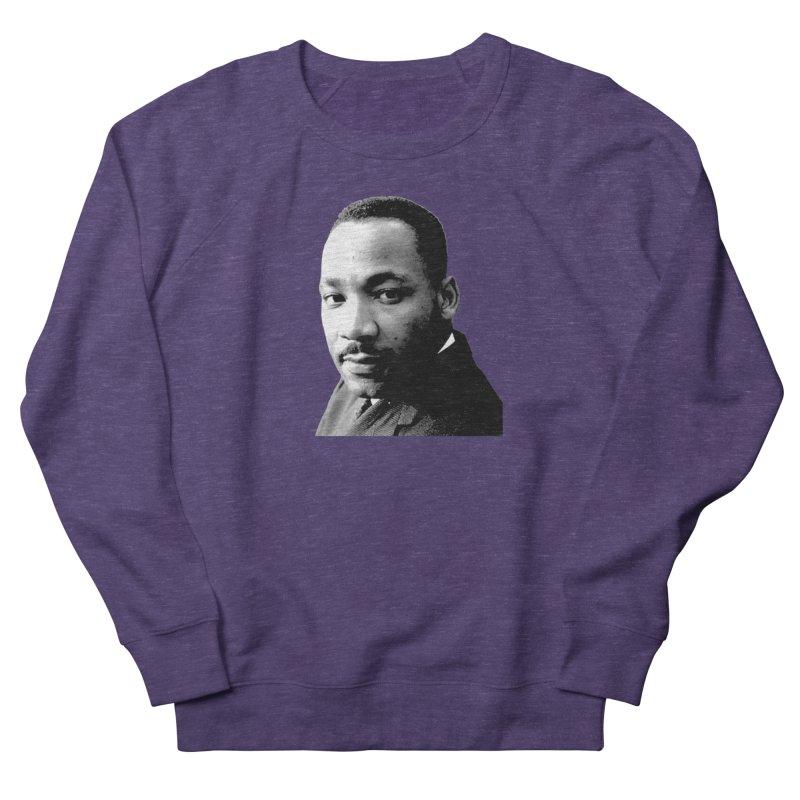 MLK Men's French Terry Sweatshirt by Sam Shain's Artist Shop