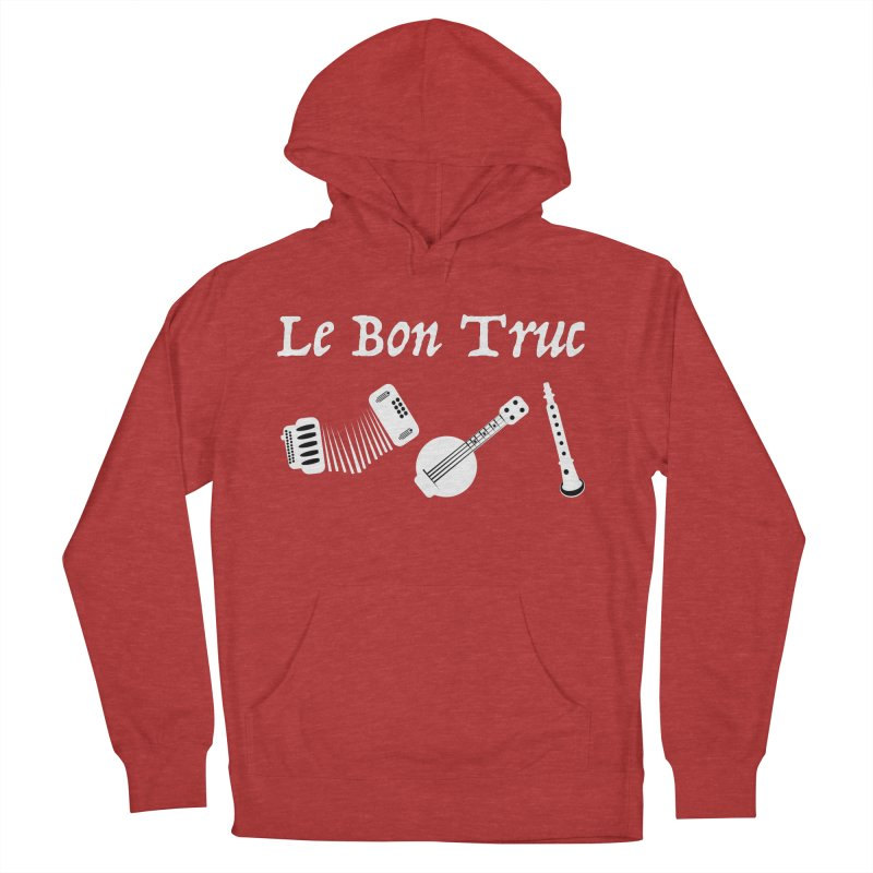 Le Bon Truc Women's French Terry Pullover Hoody by Sam Shain's Artist Shop