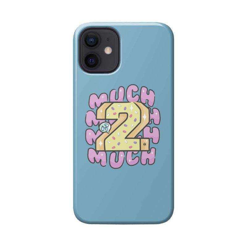 2 Much Accessories Phone Case by Saṃsāra LSD