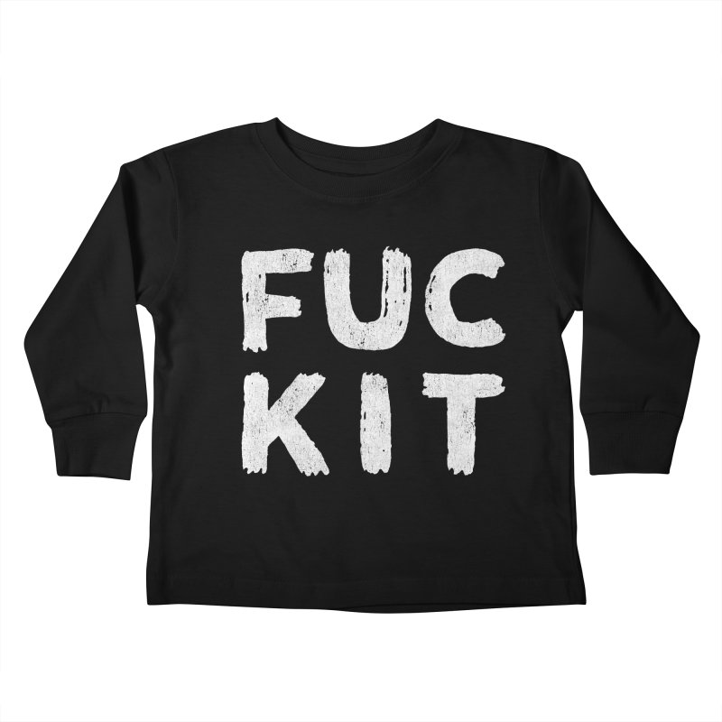 FUCKIT Kids Toddler Longsleeve T-Shirt by Humor Tees