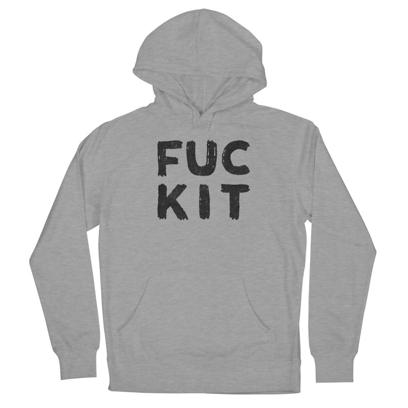 FUCKIT(BLACK INK) Women's Pullover Hoody by HUMOR TEES