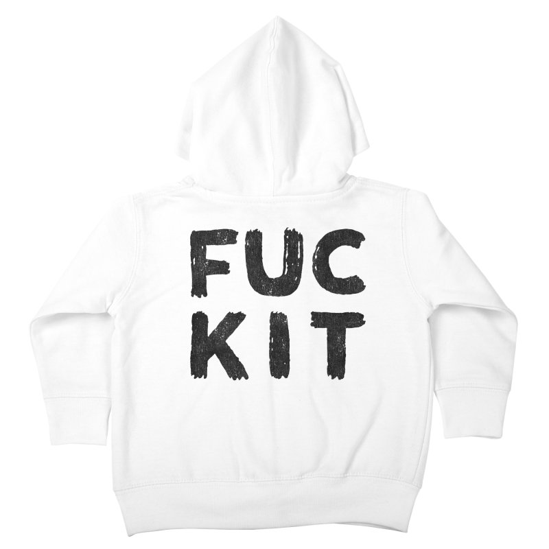 FUCKIT(BLACK INK) Kids Toddler Zip-Up Hoody by Humor Tees