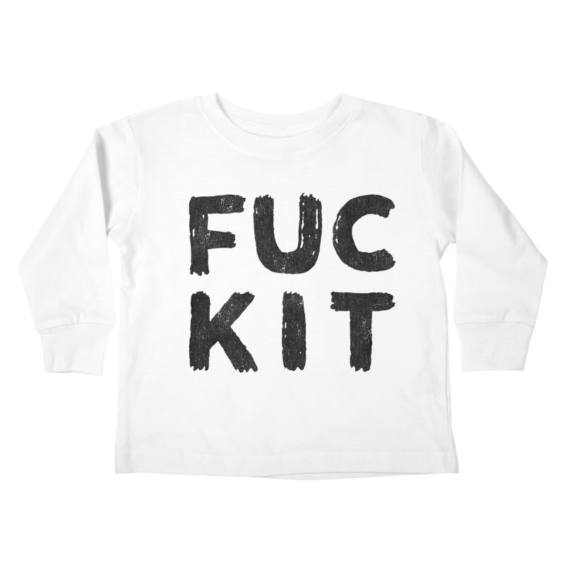 FUCKIT(BLACK INK) Kids Toddler Longsleeve T-Shirt by Humor Tees