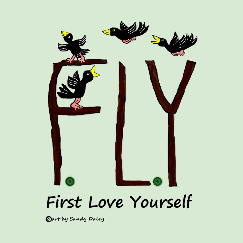 1e382806bcda1 Birds FLY First Love Yourself Home Fine Art Print by SandyDaley s Artist  Shop