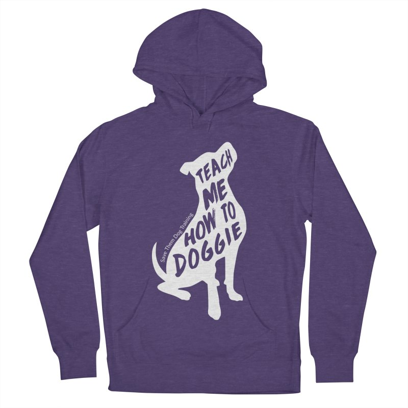 Teach Me How To Doggie Men's Pullover Hoody by SaveThemDogTraining's Artist Shop