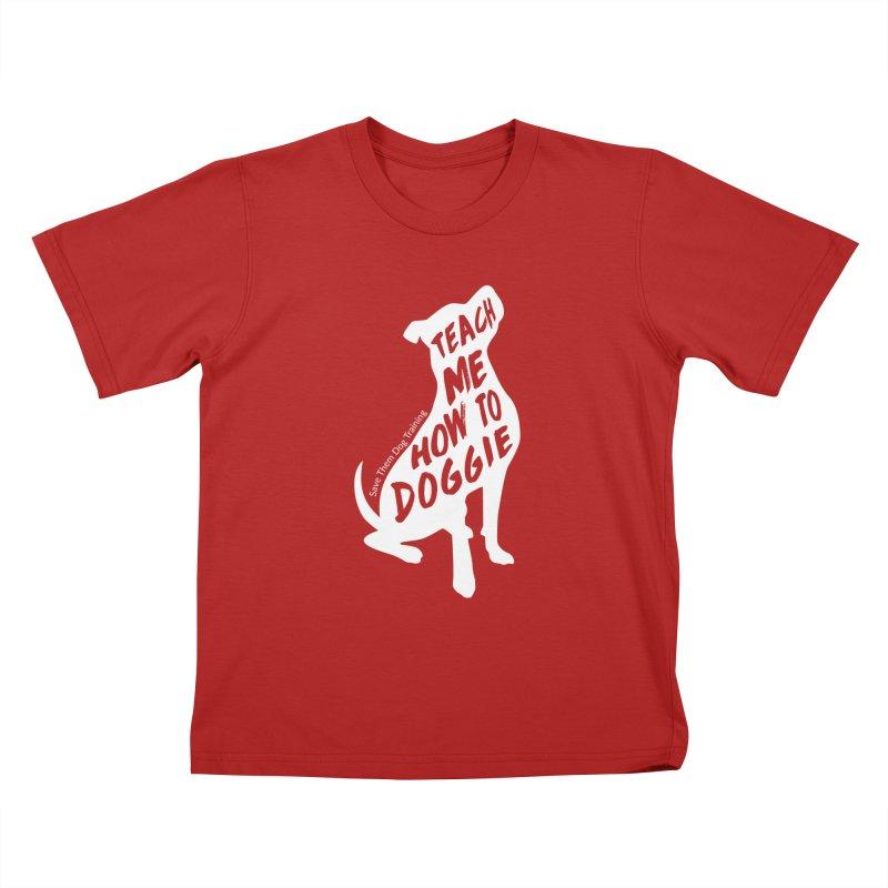 Teach Me How To Doggie Kids T-shirt by SaveThemDogTraining's Artist Shop