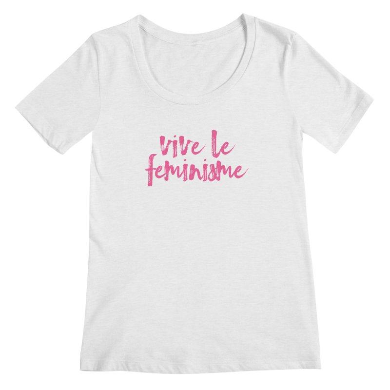 Viva Le Feminisme Women's Regular Scoop Neck by Say The F Word