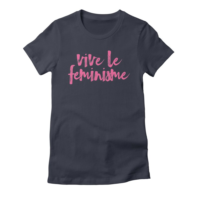 Viva Le Feminisme Women's Fitted T-Shirt by Say The F Word