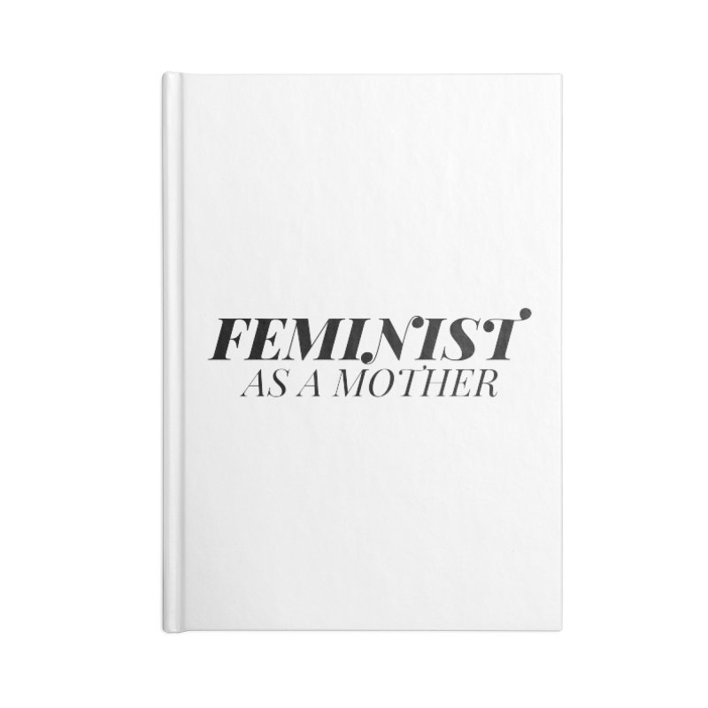 Feminist As A Mother Accessories Blank Journal Notebook by Say The F Word