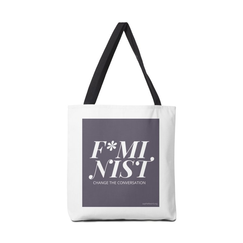 F*minist Accessories Tote Bag Bag by Say The F Word