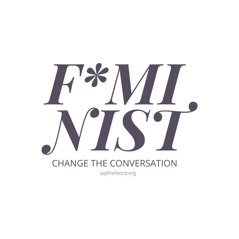 F*minist - Change The Conversation Women's V-Neck by Say The F Word