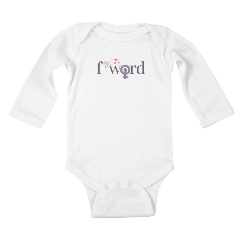 SayTheFWord Kids Baby Longsleeve Bodysuit by Say The F Word