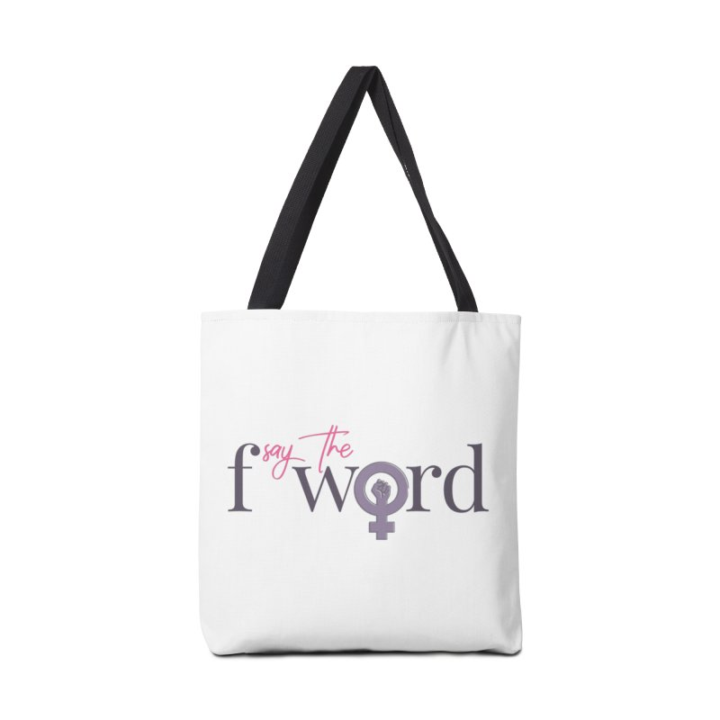 SayTheFWord Accessories Tote Bag Bag by Say The F Word