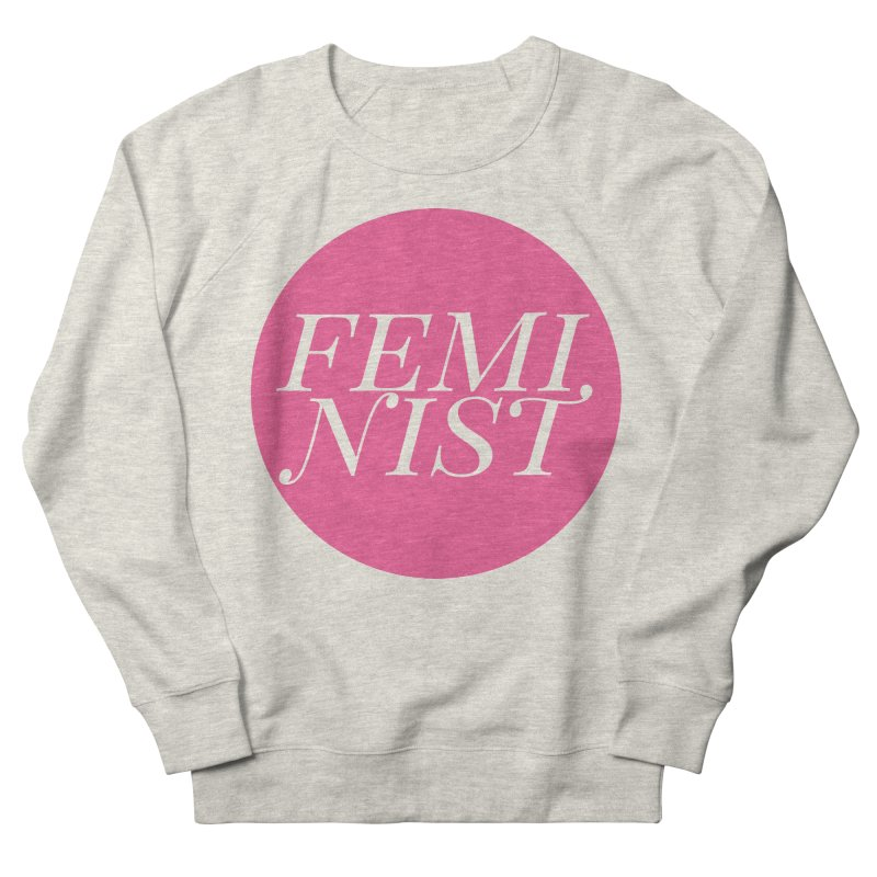 Loud Feminist Men's French Terry Sweatshirt by Say The F Word