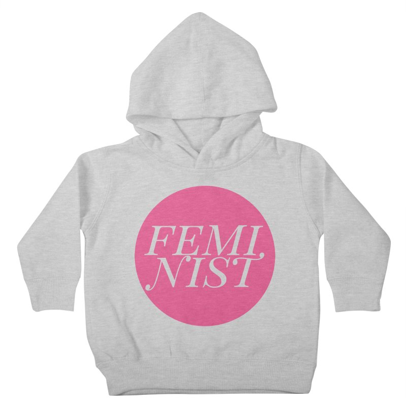 Loud Feminist Kids Toddler Pullover Hoody by Say The F Word