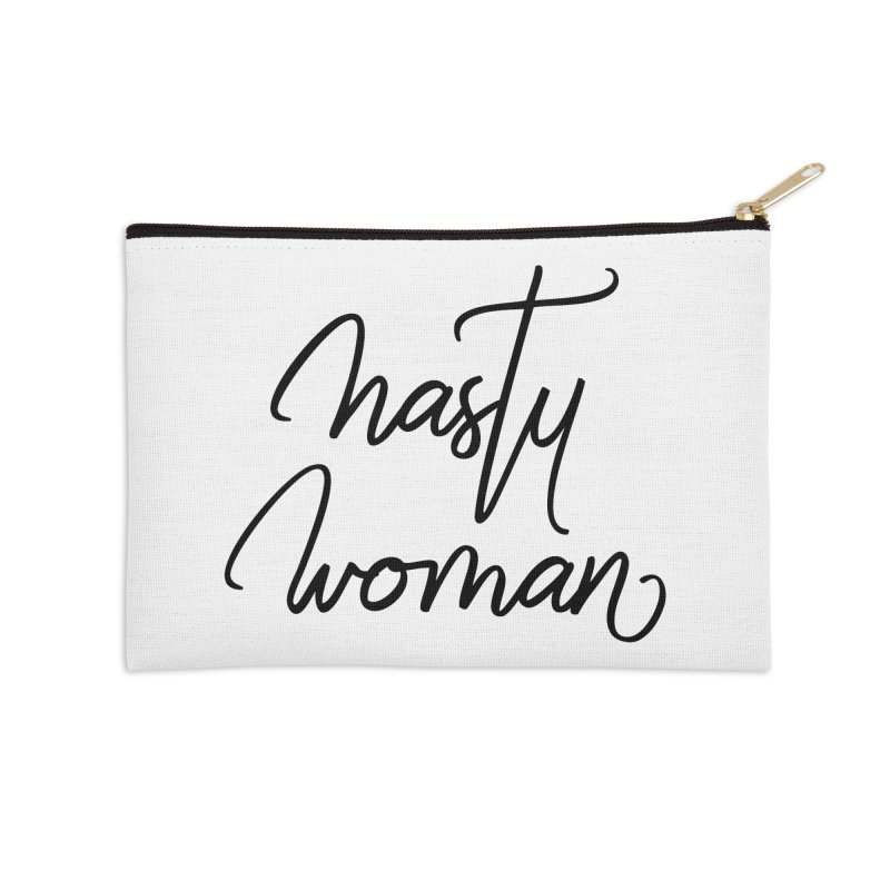 Nasty Woman Accessories Zip Pouch by Say The F Word