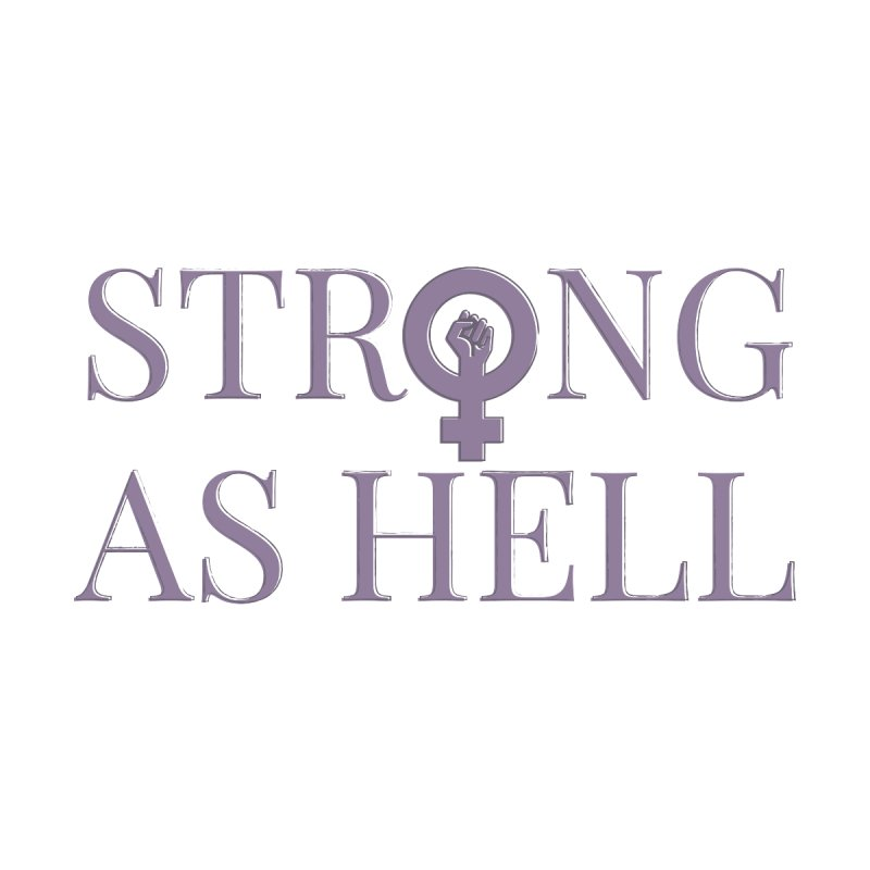 Strong As Hell Women's Tank by Say The F Word