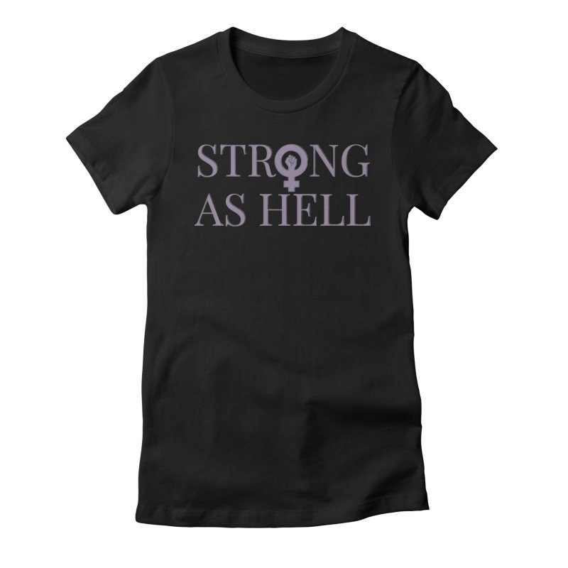 Strong As Hell in Women's Fitted T-Shirt Black by Say The F Word
