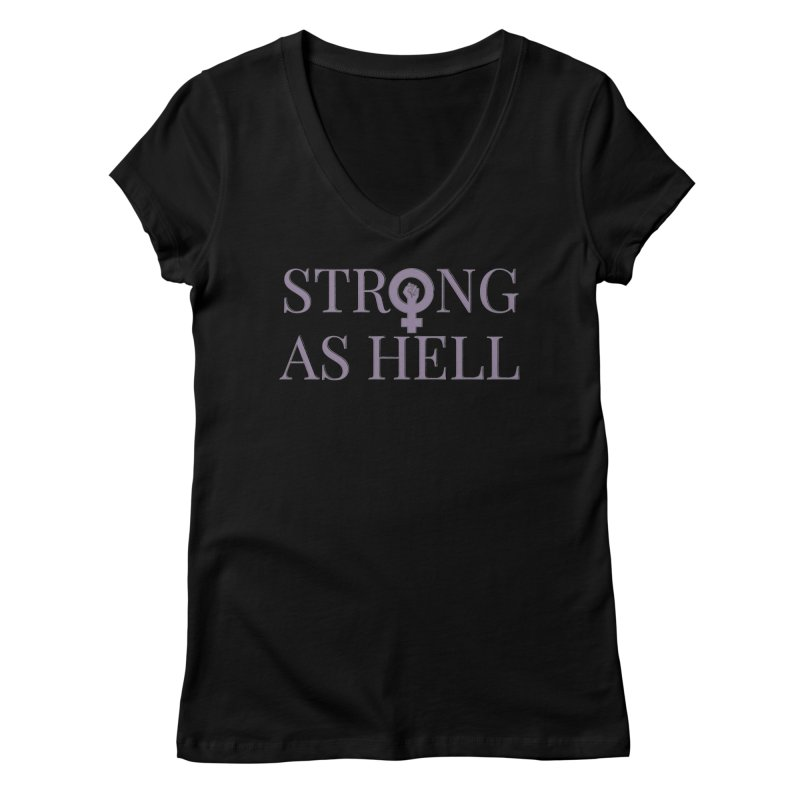 Strong As Hell Women's V-Neck by Say The F Word