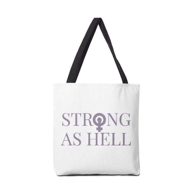 Strong As Hell Accessories Tote Bag Bag by Say The F Word