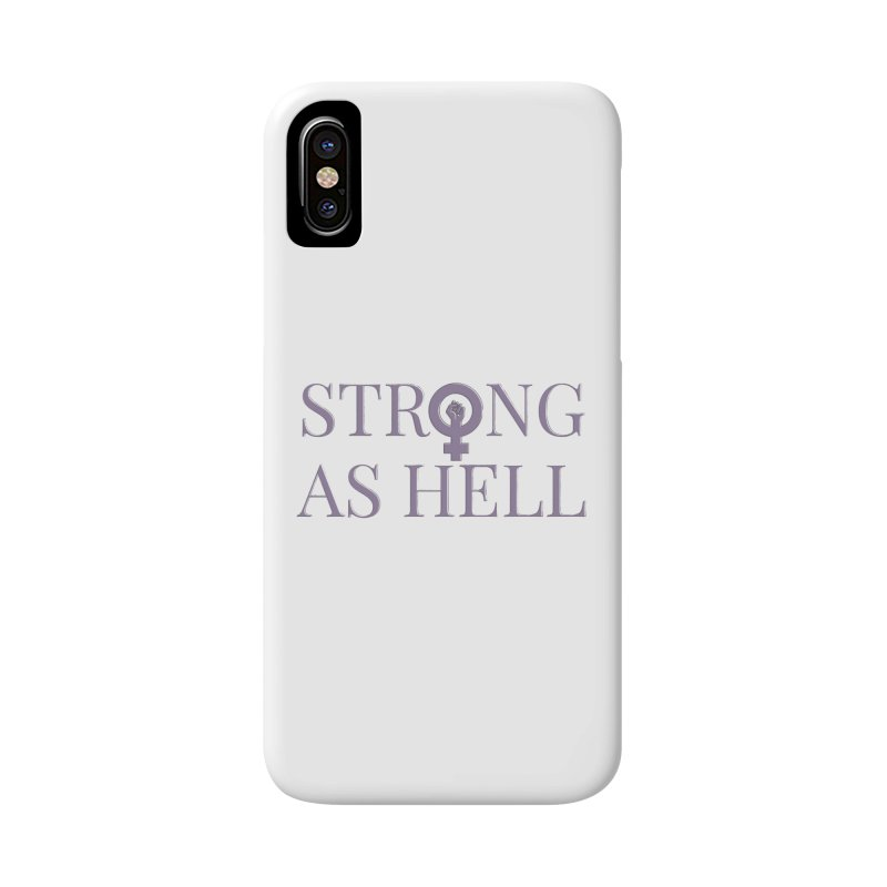 Strong As Hell Accessories Phone Case by Say The F Word