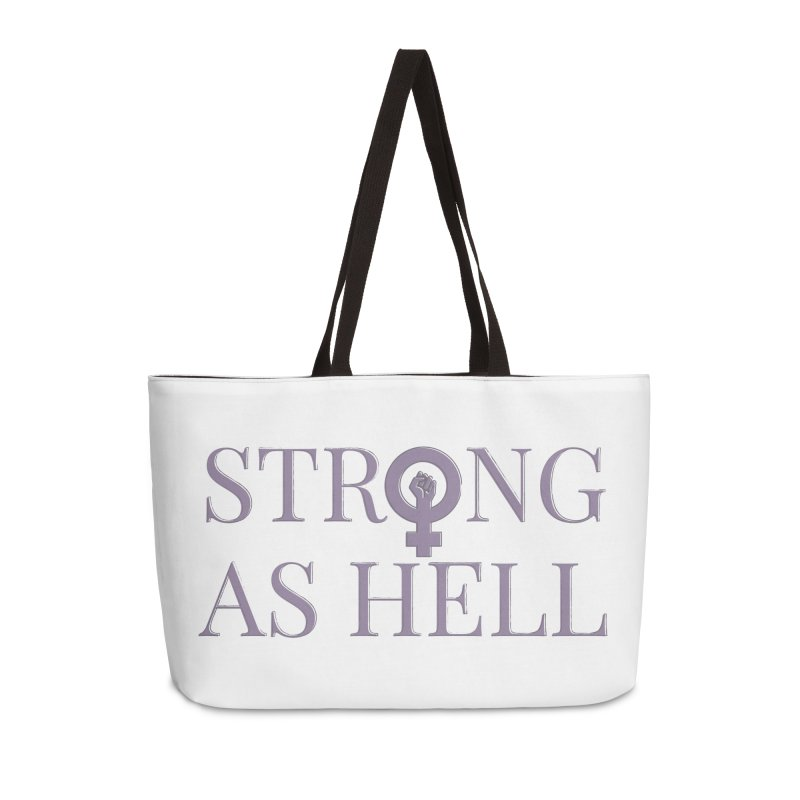 Strong As Hell Accessories Weekender Bag Bag by Say The F Word