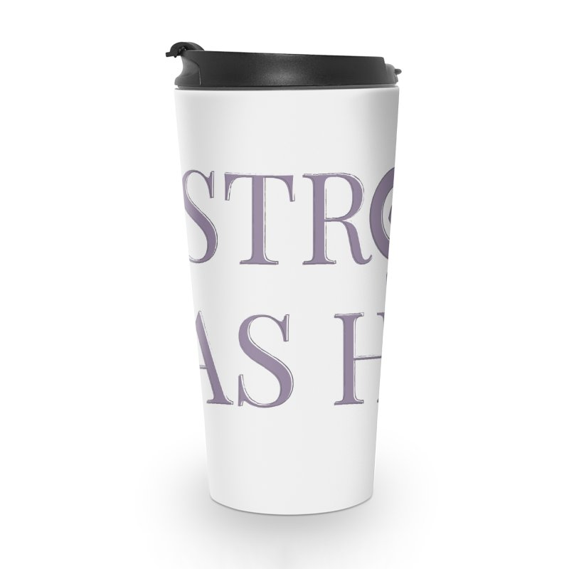 Strong As Hell Accessories Travel Mug by Say The F Word