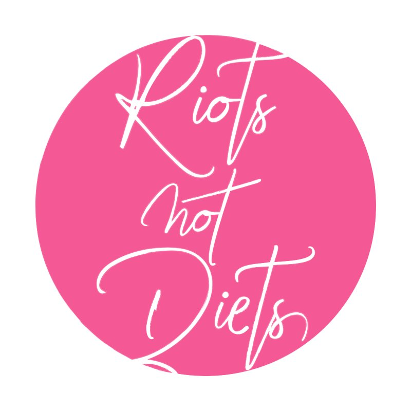Riots Not Diets Women's Longsleeve T-Shirt by Say The F Word