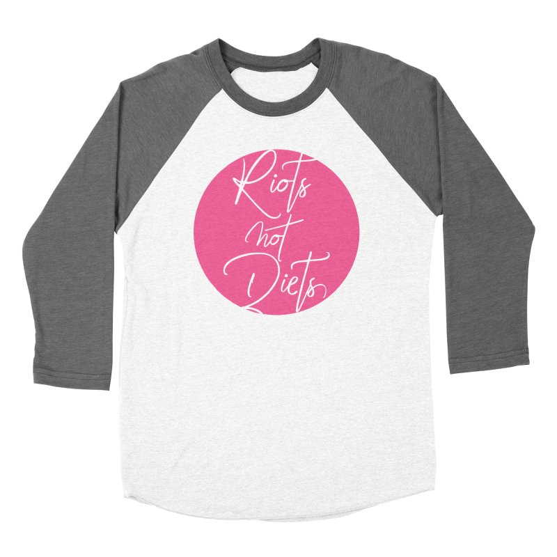 Riots Not Diets Women's Baseball Triblend Longsleeve T-Shirt by Say The F Word
