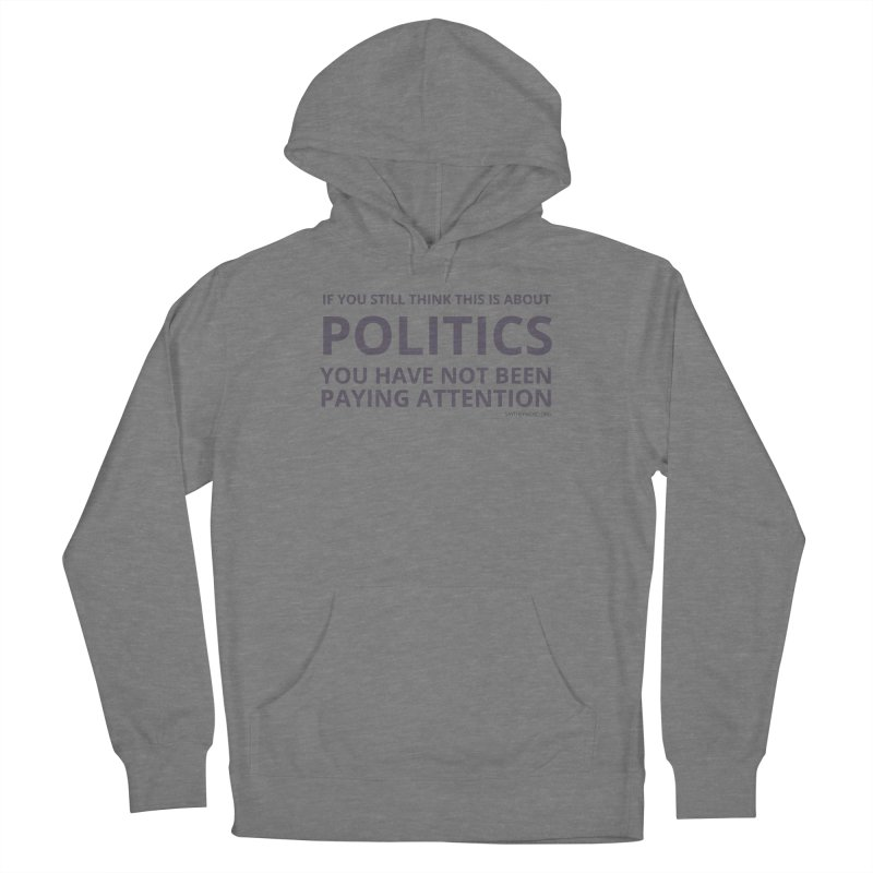 You Haven't Been Paying Attention Women's Pullover Hoody by Say The F Word