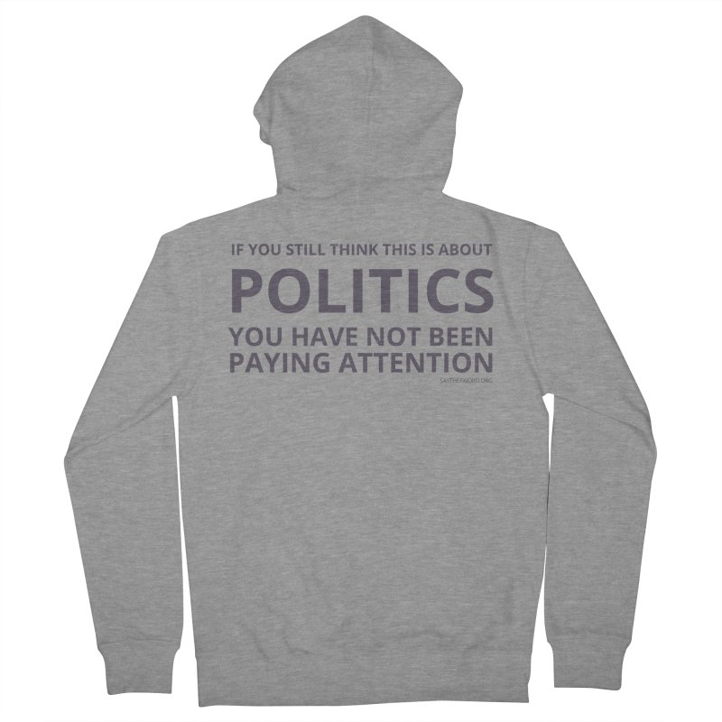 You Haven't Been Paying Attention Women's French Terry Zip-Up Hoody by Say The F Word