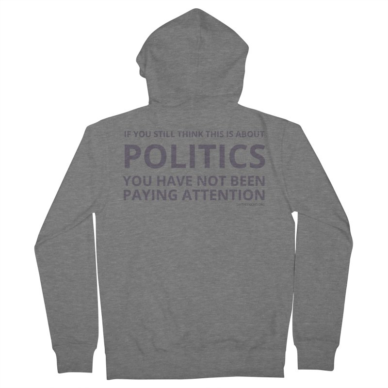 You Haven't Been Paying Attention Men's French Terry Zip-Up Hoody by Say The F Word