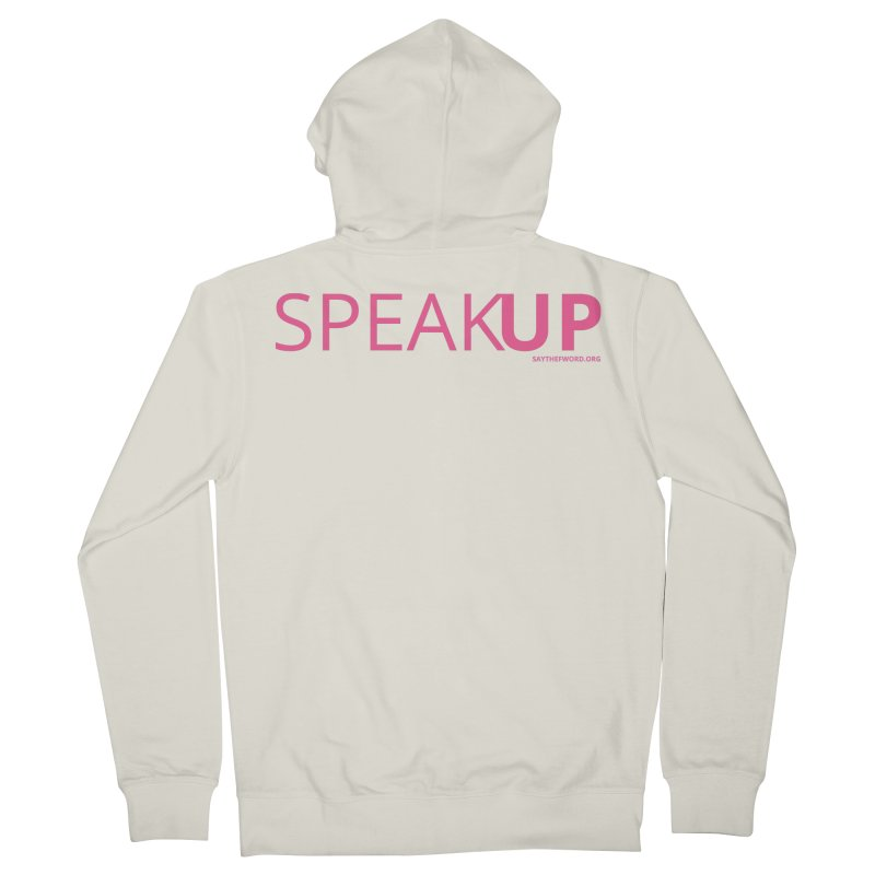Speak Up Women's Zip-Up Hoody by Say The F Word